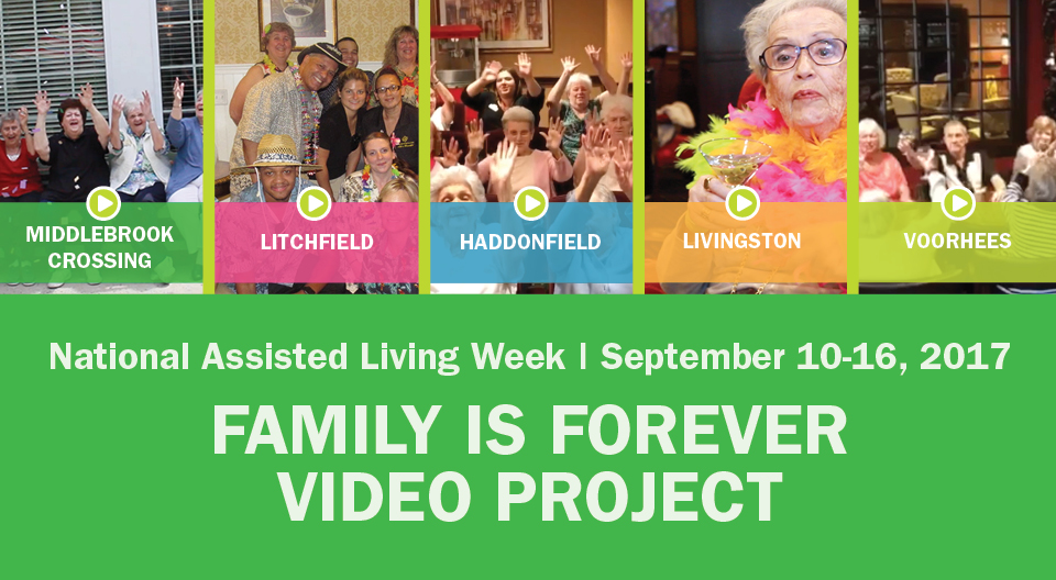 annual video project, family is forever video project, family is forever, national assisted living week 2017